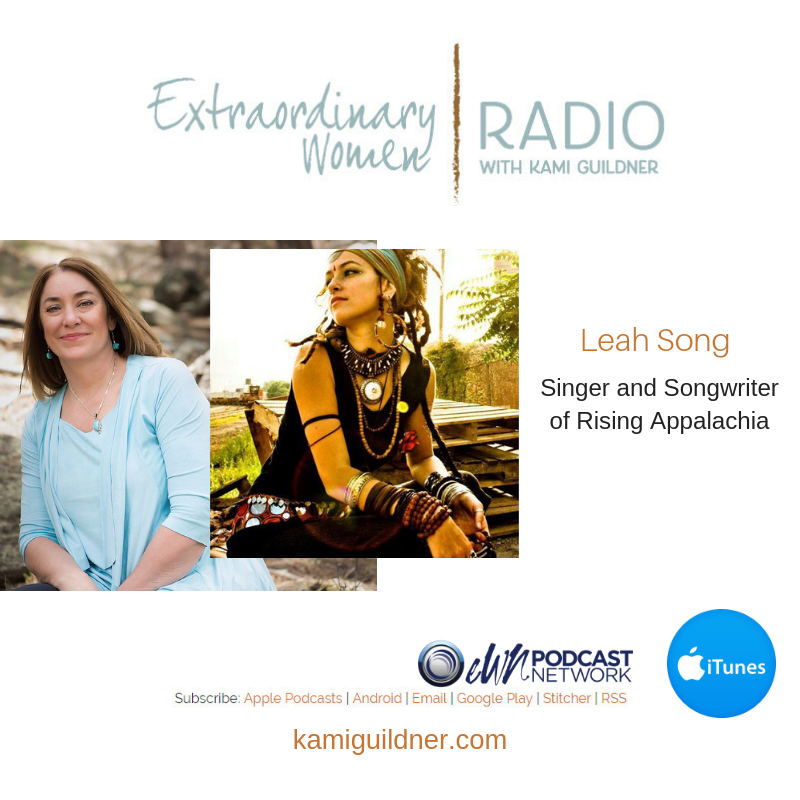 Leah Song: Singer and Songwriter of Rising Appalachia on Extraordinary Women Radio