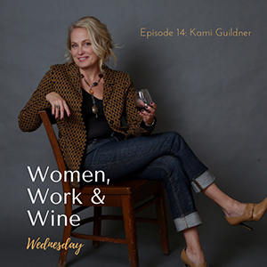 women work wine kami guilder podcast guest appearance